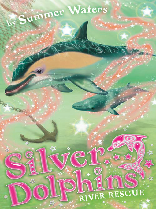 River Rescue Silver Dolphins Series, Book 10