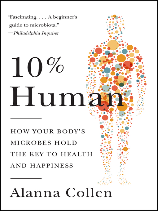 Title details for 10% Human by Alanna Collen - Available