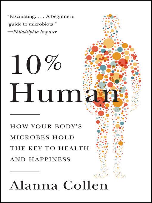 Title details for 10% Human by Alanna Collen - Wait list