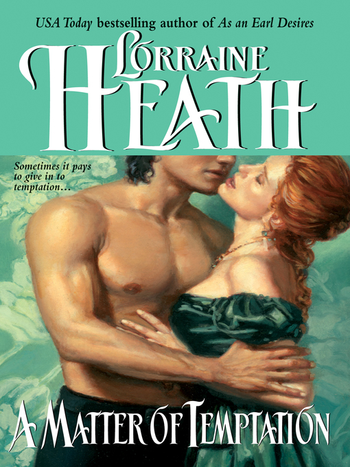Title details for A Matter of Temptation by Lorraine Heath - Available