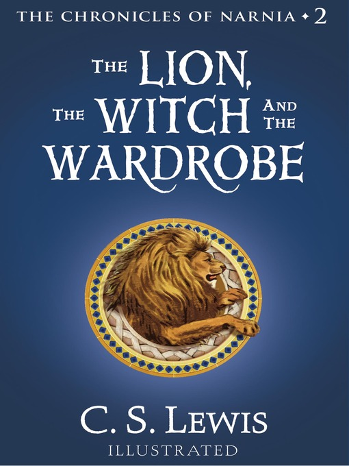 Title details for The Lion, the Witch and the Wardrobe by C. S. Lewis - Wait list