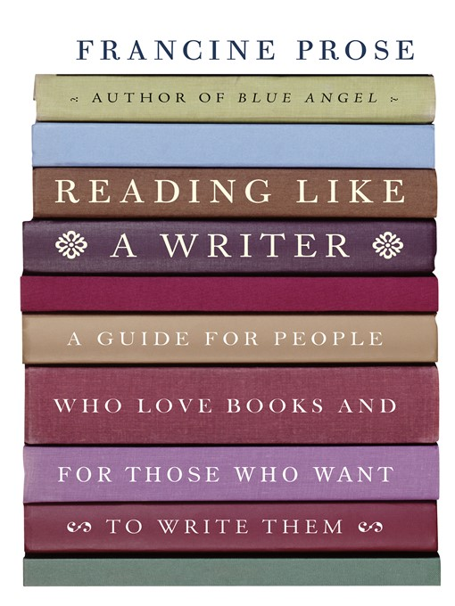 Title details for Reading Like a Writer by Francine Prose - Available