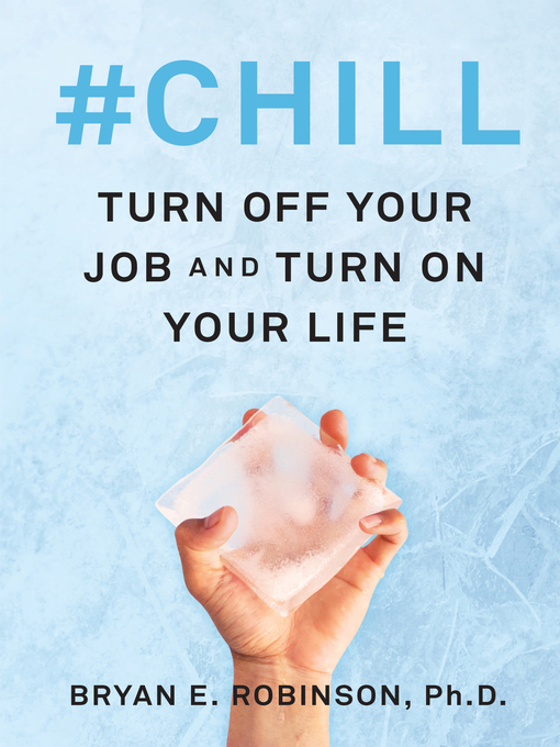 Title details for #Chill by Bryan E. Robinson, PhD - Available