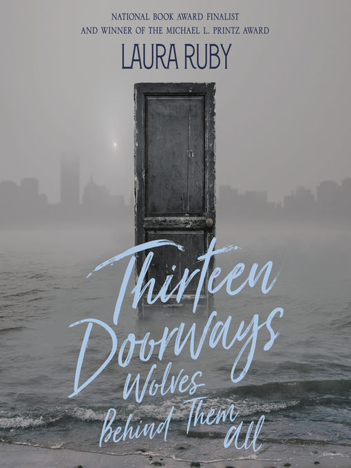 Title details for Thirteen Doorways, Wolves Behind Them All by Laura Ruby - Wait list