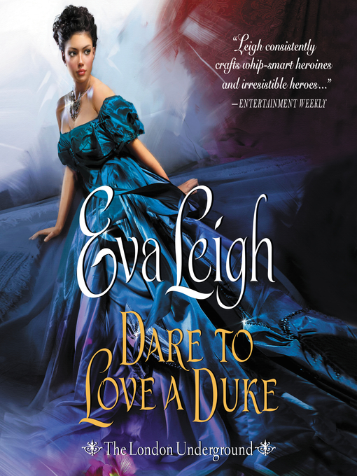 Title details for Dare to Love a Duke by Eva Leigh - Wait list