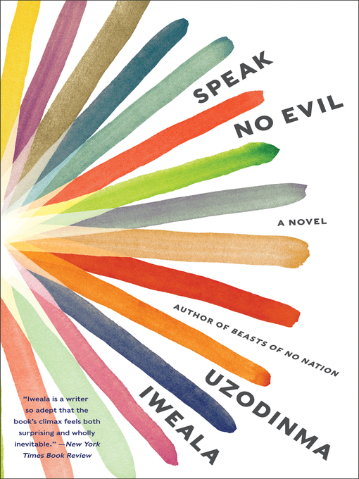 Title details for Speak No Evil by Uzodinma Iweala - Wait list