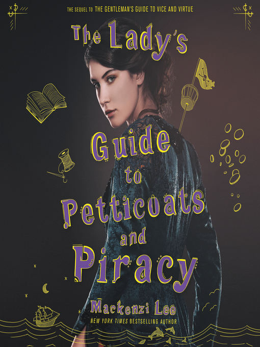 Title details for The Lady's Guide to Petticoats and Piracy by Mackenzi Lee - Wait list