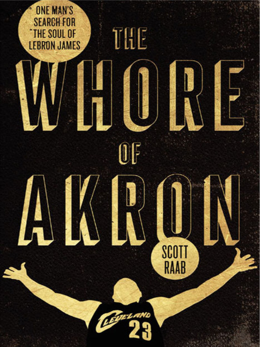 Title details for The Whore of Akron by Scott Raab - Wait list
