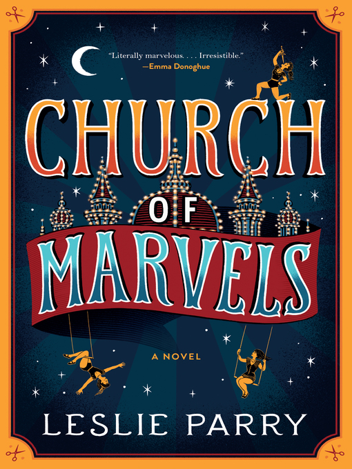 Title details for Church of Marvels by Leslie Parry - Wait list