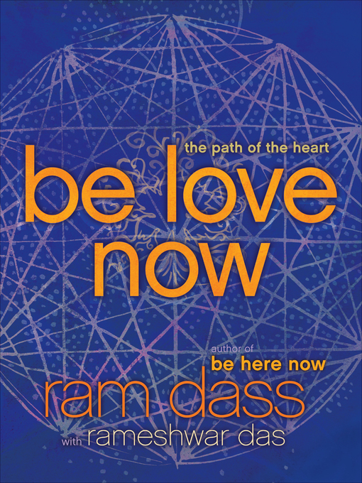 Title details for Be Love Now by Ram Dass - Available