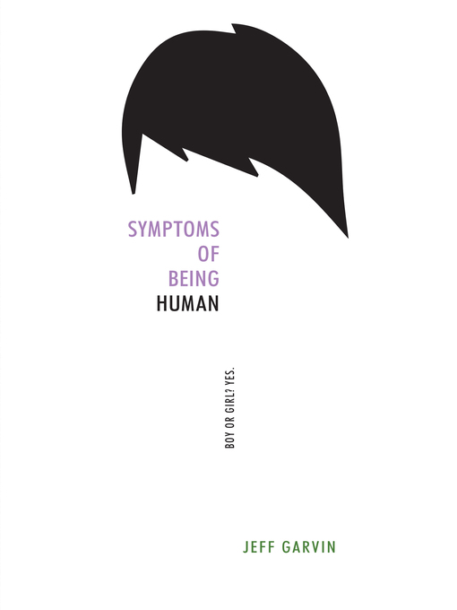Title details for Symptoms of Being Human by Jeff Garvin - Available