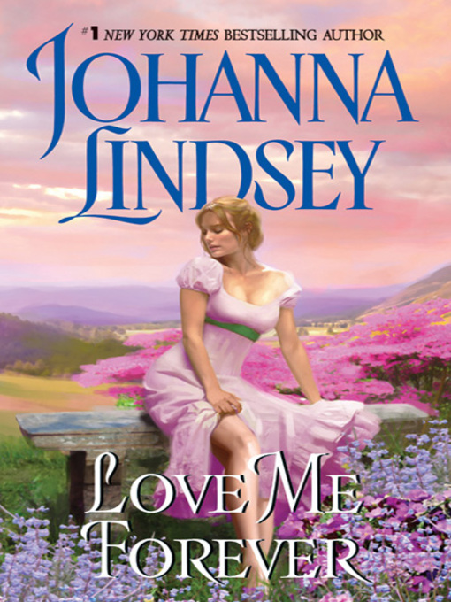 Title details for Love Me Forever by Johanna Lindsey - Available