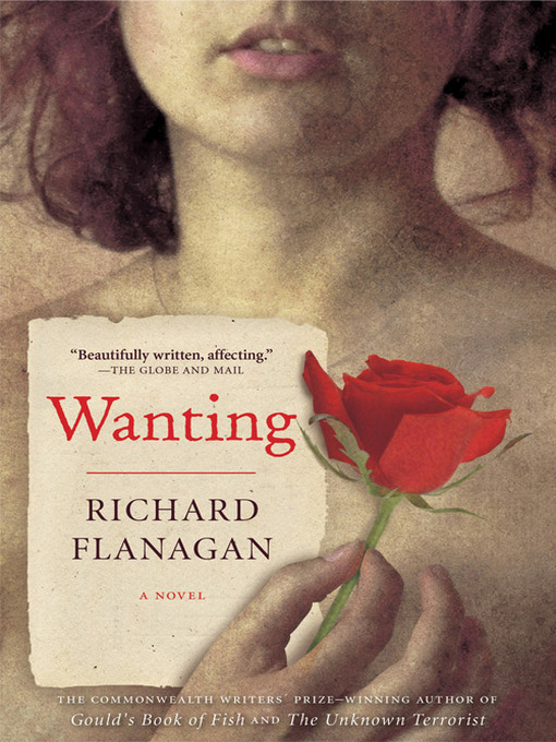 Title details for Wanting by Richard Flanagan - Wait list
