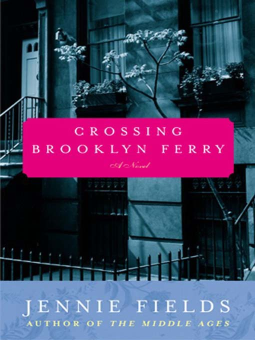 Title details for Crossing Brooklyn Ferry by Jennie Fields - Available