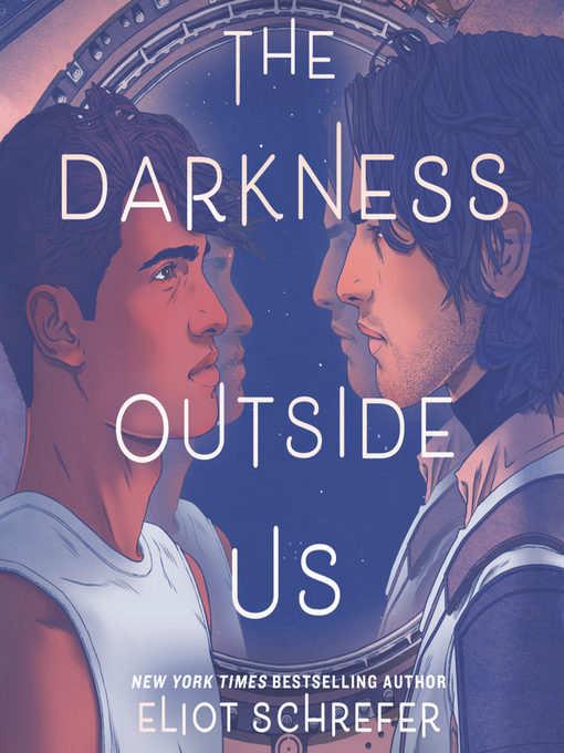 Title details for The Darkness Outside Us by Eliot Schrefer - Wait list