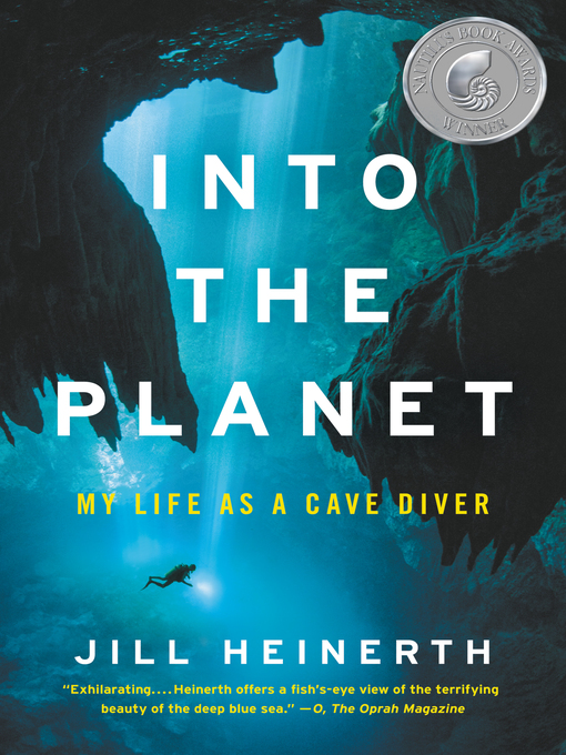 Title details for Into the Planet by Jill Heinerth - Wait list