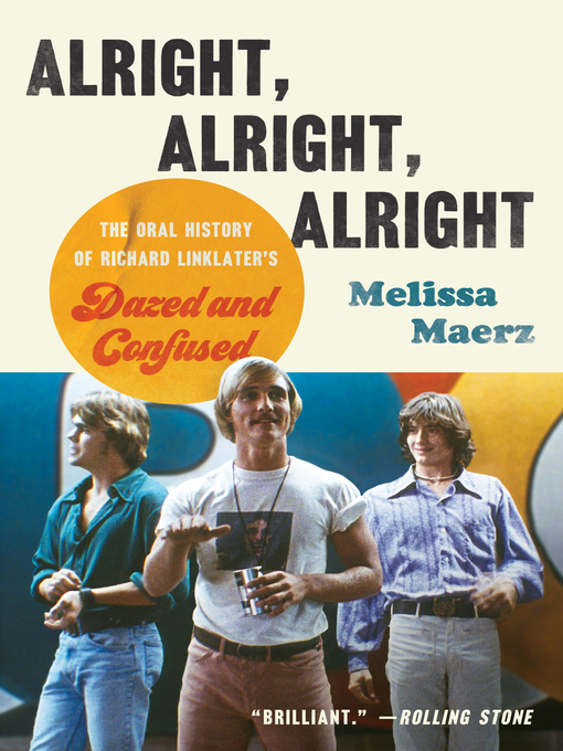 Title details for Alright, Alright, Alright by Melissa Maerz - Wait list