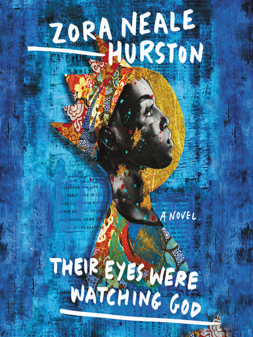 Title details for Their Eyes Were Watching God by Zora Neale Hurston - Available