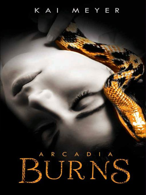 Title details for Arcadia Burns by Kai Meyer - Available