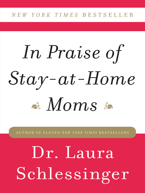 Title details for In Praise of Stay-at-Home Moms by Dr. Laura Schlessinger - Wait list