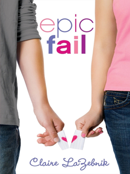 Title details for Epic Fail by Claire LaZebnik - Available
