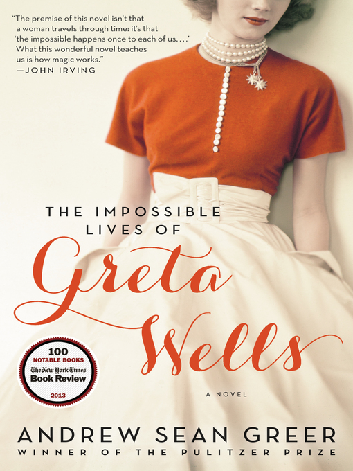 Title details for The Impossible Lives of Greta Wells by Andrew Sean Greer - Available