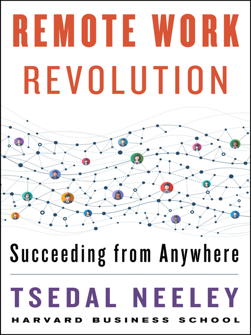 Title details for Remote Work Revolution by Tsedal Neeley - Available