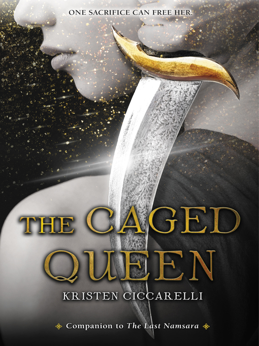 Title details for The Caged Queen by Kristen Ciccarelli - Available