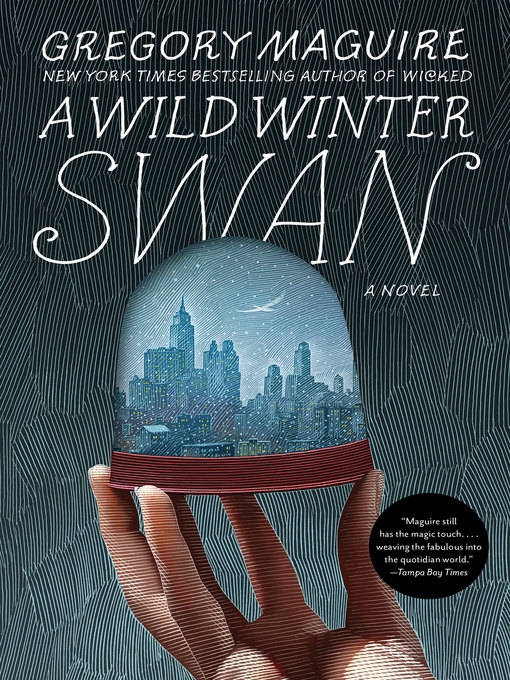 Title details for A Wild Winter Swan by Gregory Maguire - Wait list