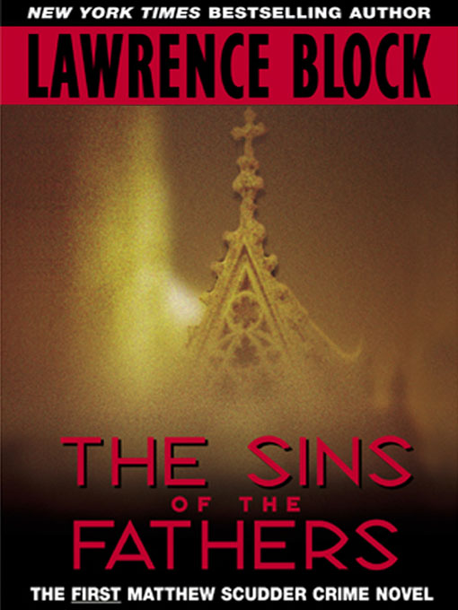 Title details for The Sins Of The Fathers by Lawrence Block - Wait list