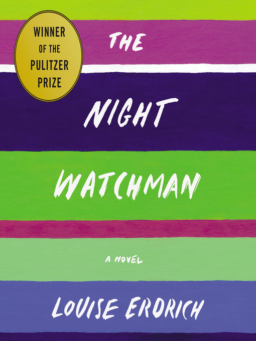Title details for The Night Watchman by Louise Erdrich - Available