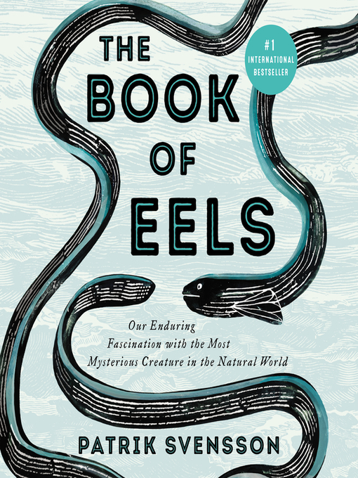 Title details for The Book of Eels by Patrik Svensson - Available