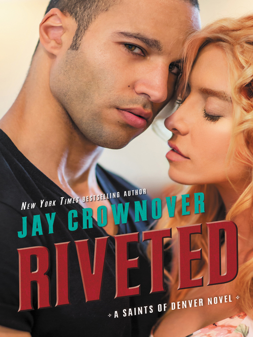 Title details for Riveted by Jay Crownover - Available