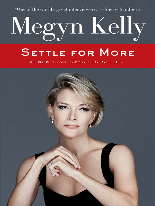 Title details for Settle for More by Megyn Kelly - Available