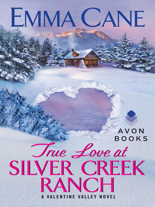 Title details for True Love at Silver Creek Ranch by Emma Cane - Available