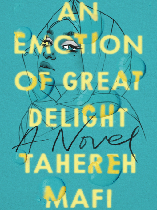 Title details for An Emotion of Great Delight by Tahereh Mafi - Available