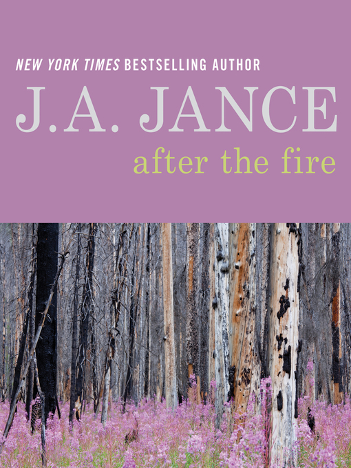 Title details for After the Fire by J. A. Jance - Available