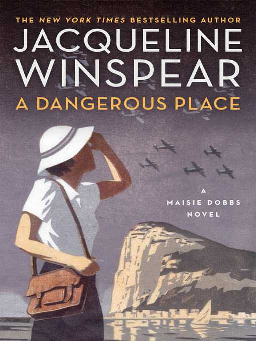 Title details for A Dangerous Place by Jacqueline Winspear - Available
