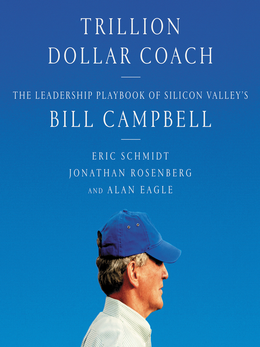 Title details for Trillion Dollar Coach by Eric Schmidt - Available