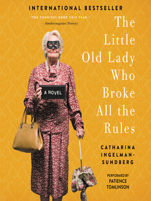 Title details for The Little Old Lady Who Broke All the Rules by Catharina Ingelman-Sundberg - Available