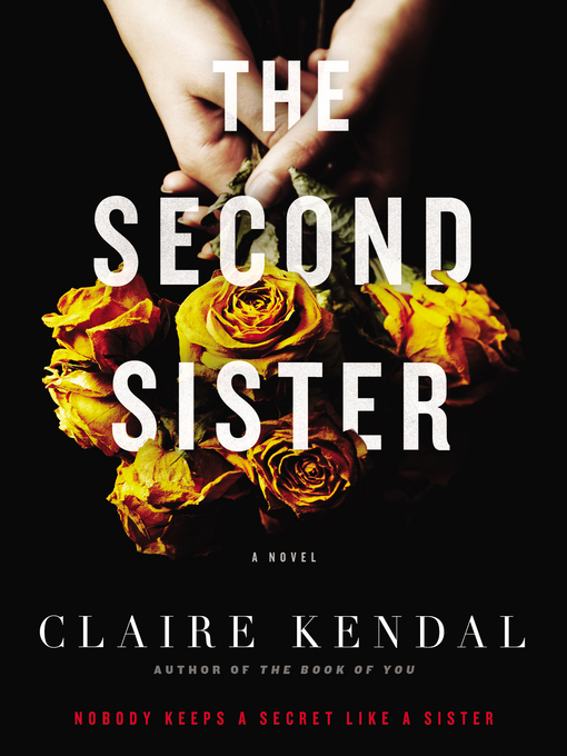 Title details for The Second Sister by Claire Kendal - Available