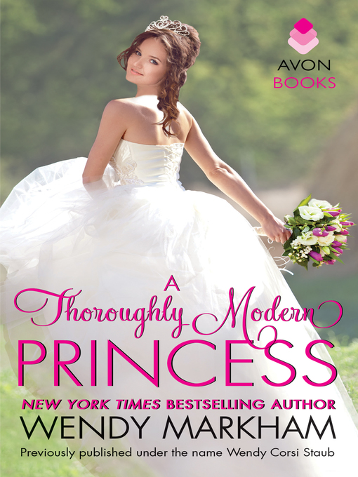 Title details for A Thoroughly Modern Princess by Wendy Markham - Available