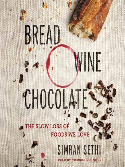 Title details for Bread, Wine, Chocolate by Simran Sethi - Wait list