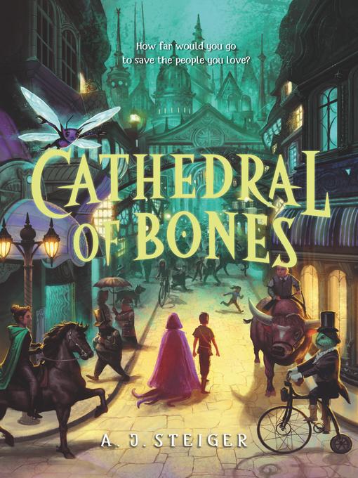 Title details for Cathedral of Bones by A. J. Steiger - Wait list