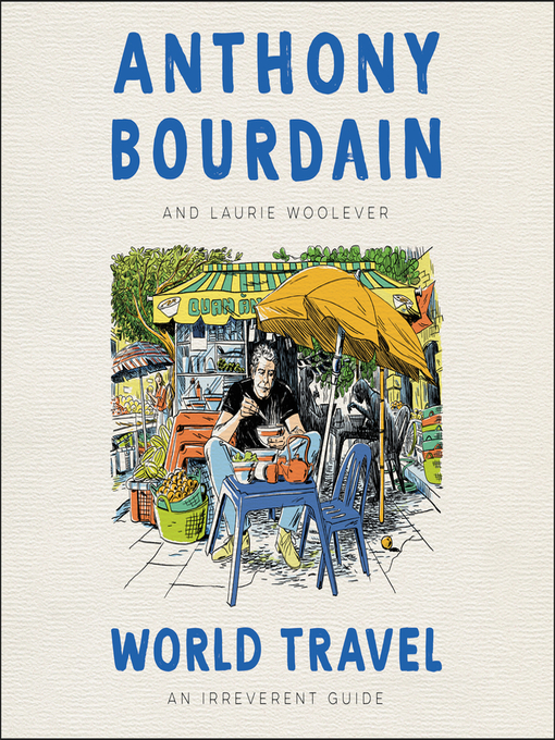 Title details for World Travel by Anthony Bourdain - Wait list