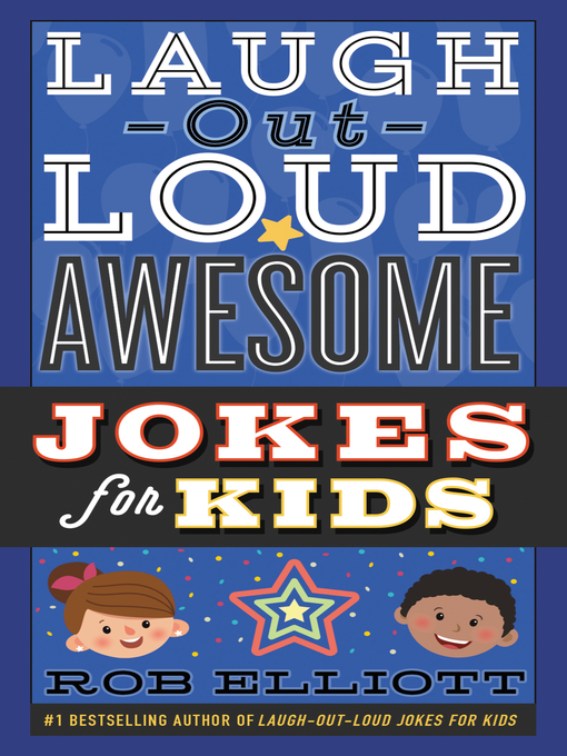 Title details for Laugh-Out-Loud Awesome Jokes for Kids by Rob Elliott - Available