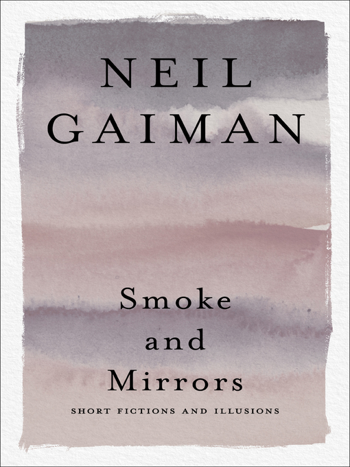 Title details for Smoke and Mirrors by Neil Gaiman - Available