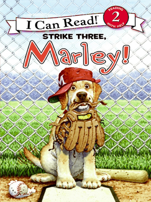 Title details for Strike Three, Marley! by John Grogan - Wait list