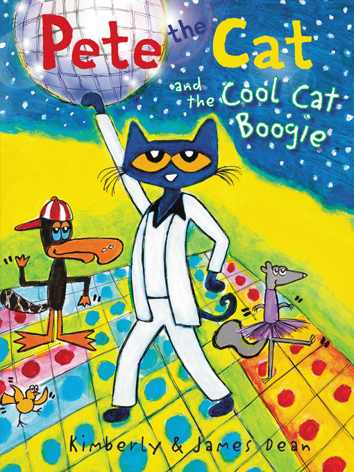 Title details for Pete the Cat and the Cool Cat Boogie by James Dean - Wait list