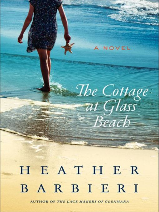 Title details for The Cottage at Glass Beach by Heather Barbieri - Available